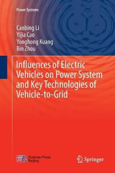Influences of Electric Vehicles on Power System and Key Technologies of Vehicle-to-Grid - Canbing Li