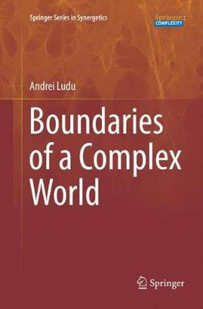 Boundaries of a Complex World - Andrei Ludu