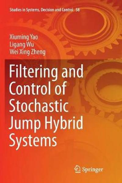 Filtering and Control of Stochastic Jump Hybrid Systems - Xiuming Yao
