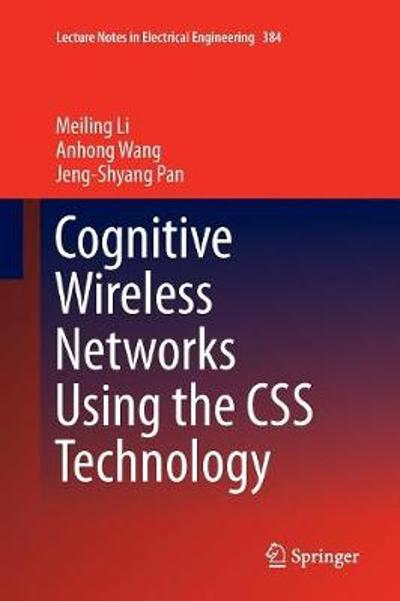 Cognitive Wireless Networks Using the CSS Technology - Meiling Li