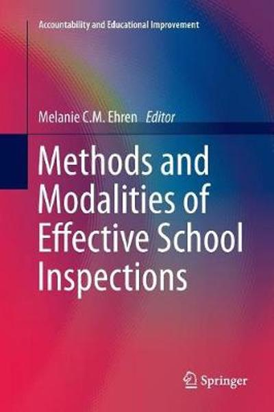 Methods and Modalities of Effective School Inspections - Melanie C.M. Ehren