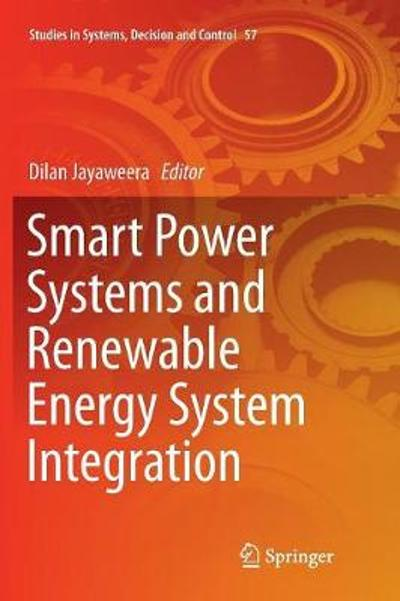 Smart Power Systems and Renewable Energy System Integration - Dilan Jayaweera