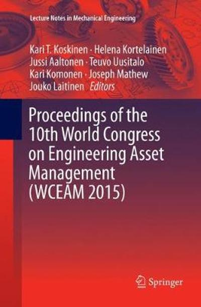 Proceedings of the 10th World Congress on Engineering Asset Management (WCEAM 2015) - Kari T. Koskinen