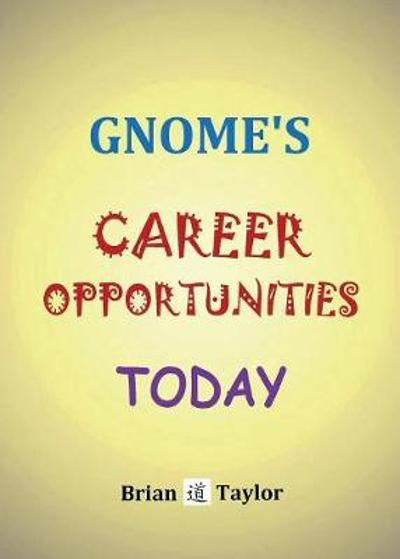 Gnome's Career Opportunities Today - Brian F Taylor
