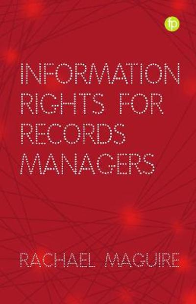 Information Rights for Records Managers - Rachael Maguire
