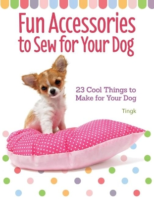 Fun Accessories to Sew for Your Dog - Lee Tingk