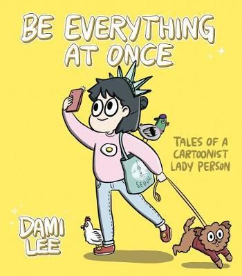 Be Everything at Once - Dami Lee