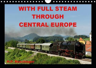 WITH FULL STEAM THROUGH CENTRAL EUROPE 2019 - H.P. Reschinger
