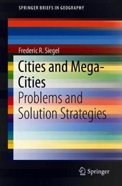 Cities and Mega-Cities - Frederic R. Siegel