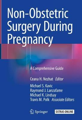 Non-Obstetric Surgery During Pregnancy - Ceana H. Nezhat