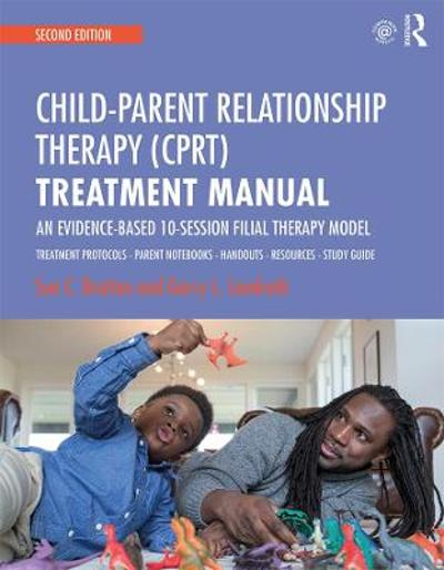 Child-Parent Relationship Therapy (CPRT) Treatment Manual - Sue C. Bratton