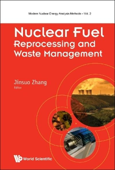 Nuclear Fuel Reprocessing And Waste Management - Jinsuo Zhang
