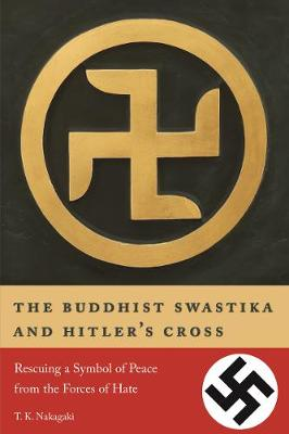 The Buddhist Swastika and Hitler's Cross - T. K. Nakagaki