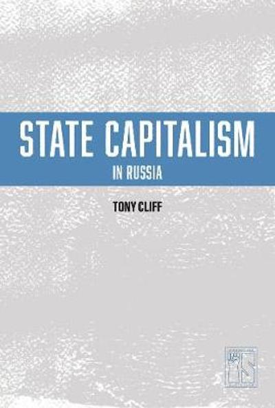 State Capitalism In Russia - Tony Cliff
