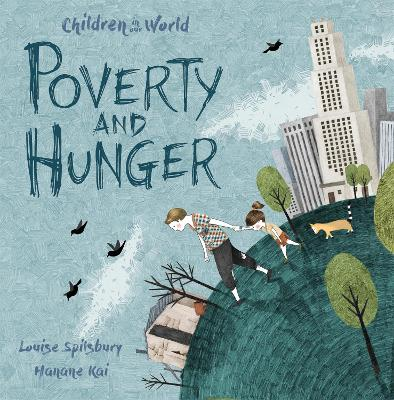 Children in Our World: Poverty and Hunger - Louise Spilsbury