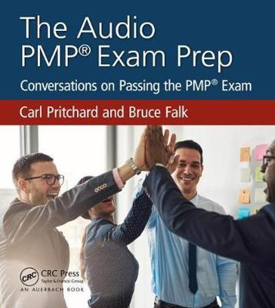 The Audio PMP (R) Exam Prep: Conversations on Passing the PMP (R) Exam - Carl Pritchard
