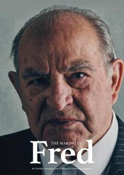 The Making Of Fred - Freddie Foreman
