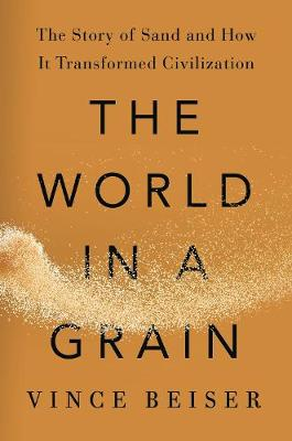 The World In A Grain - Vince Beiser