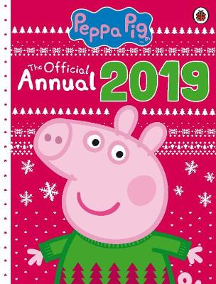 Peppa Pig: The Official Annual 2019 - Peppa Pig