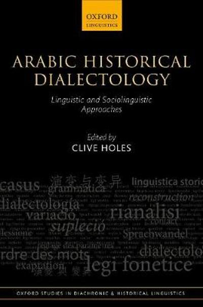 Arabic Historical Dialectology - Clive Holes