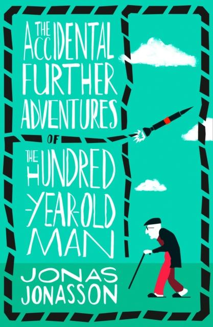 The accidental further adventures of the hundred-year-old man - Jonas Jonasson