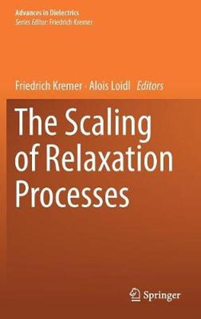 The Scaling of Relaxation Processes - Friedrich Kremer