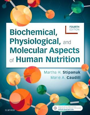 Biochemical, Physiological, and Molecular Aspects of Human Nutrition - Martha H. Stipanuk