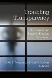 Troubling Transparency - David E. Pozen Michael Schudson