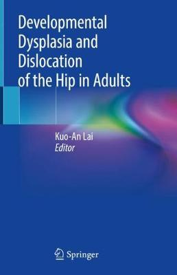 Developmental Dysplasia and Dislocation of the Hip in Adults - Kuo-An Lai