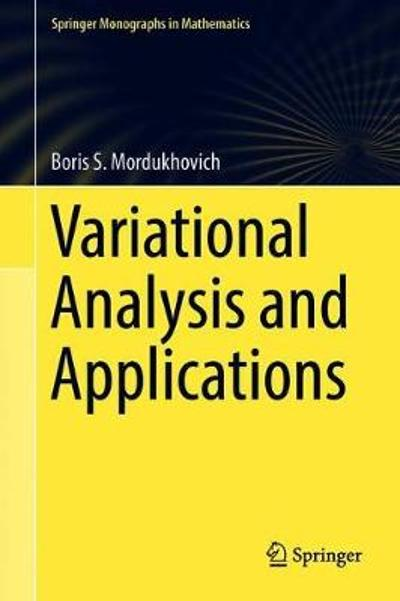 Variational Analysis and Applications - Boris S. Mordukhovich