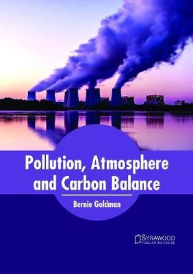 Pollution, Atmosphere and Carbon Balance - Bernie Goldman
