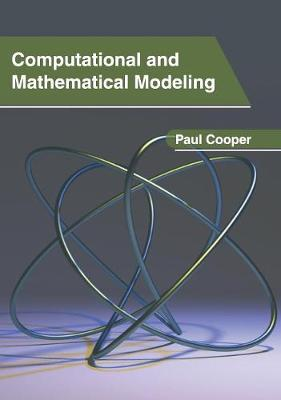 Computational and Mathematical Modeling - Paul Cooper