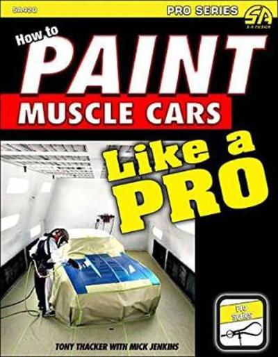How to Paint Muscle Cars like a Pro - Tony Thacker