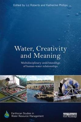 Water, Creativity and Meaning - Liz Roberts