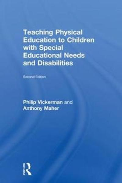 Teaching Physical Education to Children with Special Educational Needs and Disabilities - Philip Vickerman