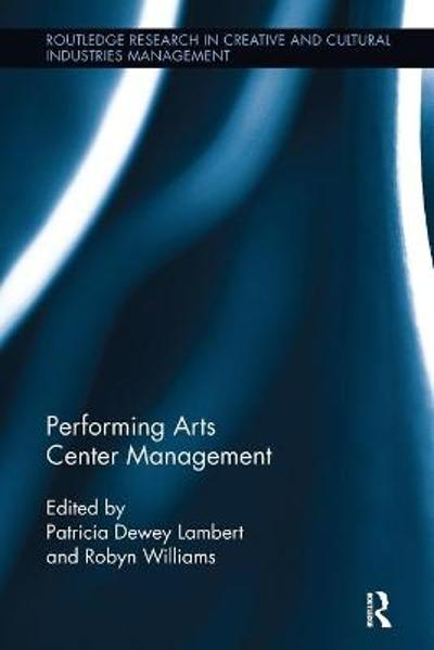 Performing Arts Center Management - Patricia Dewey Lambert