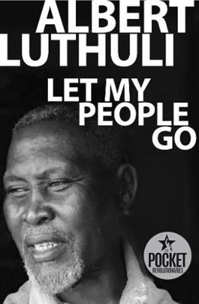 Let my people go - Albert Luthuli