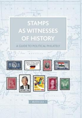 Stamps as Witnesses of History - Ruth Lea