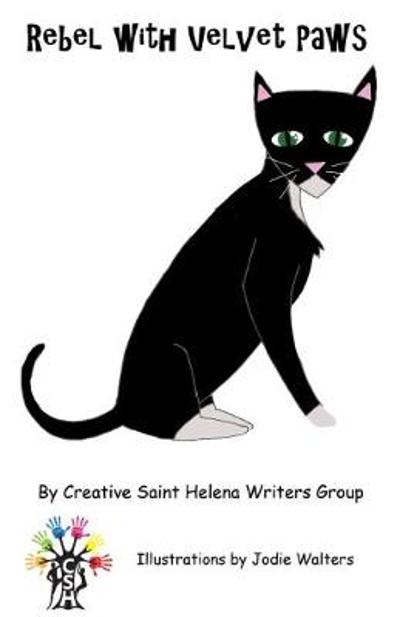 Rebel with Velvet Paws - Creative Saint Helena Writers Group
