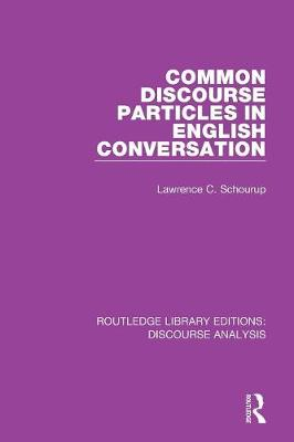 Common Discourse Particles in English Conversation - Lawrence C. Schourup
