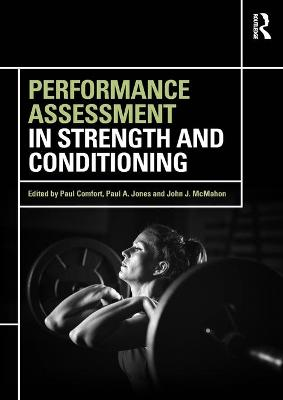 Performance Assessment in Strength and Conditioning - Paul Comfort Paul A. Jones John J. McMahon