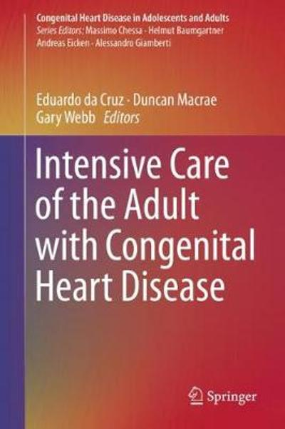 Intensive Care of the Adult with Congenital Heart Disease - Eduardo da Cruz