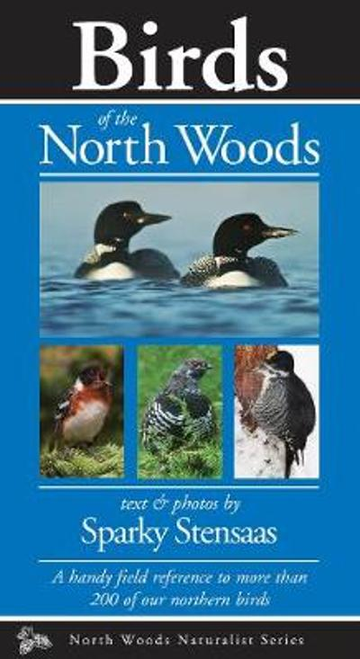Birds of the North Woods - Sparky Stensaas