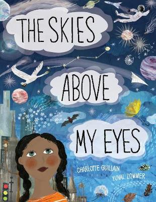 The Skies Above My Eyes - Charlotte Gullain