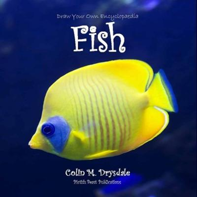 Draw Your Own Encyclopaedia Fish - Colin M Drysdale