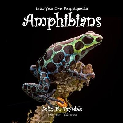 Draw Your Own Encyclopaedia Amphibians - Colin M. Drysdale