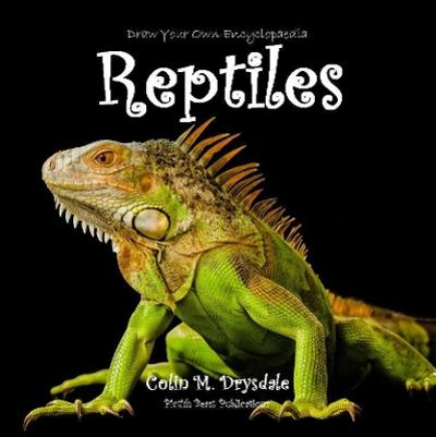 Draw Your Own Encyclopaedia Reptiles - Colin M Drysdale