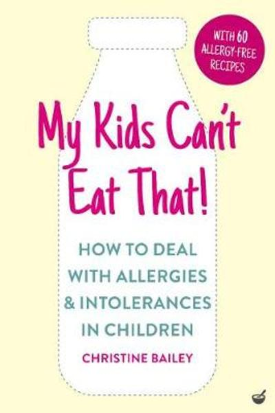 My Kids Can't Eat That! - Christine Bailey