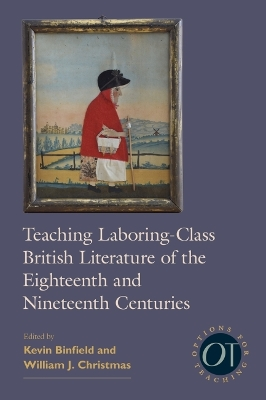 Teaching Laboring-Class British Literature of the Eighteenth and Nineteenth Centuries - Kevin Binfield