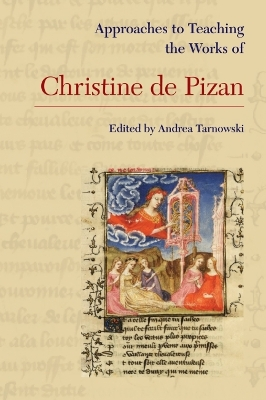 Approaches to Teaching the Works of Christine de Pizan - Andrea Tarnowski